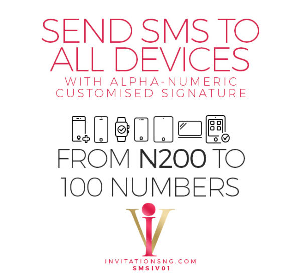 Bulk SMS Invitation SMSIV0100 with customised signature is now available at invitationsng.com. Call 08173093902