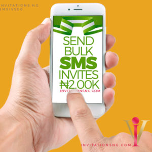 send bulk sms invitation to guest inviting them to your upcoming events from N200 only at invitationsng.com